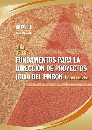 Guia de los fundamentos para la direccion de proyectos / A Guide to the Project Management Body of Knowledge (PMBOK Guide): Official Spanish Translation