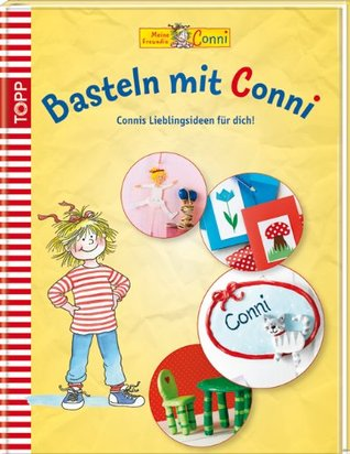 Basteln mit Conni: Connis Lieblingsideen für dich