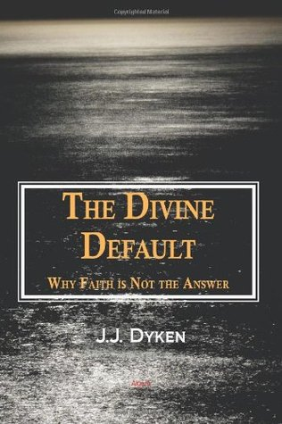 The Divine Default: Why Faith Is Not the Answer
