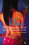 Blue: The Tranquebar book of Erotic Fiction for Sri Lanka