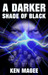 A Darker Shade of Black (Ancient magic meets the Internet #3)