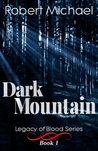 Dark Mountain by Robert   Michael