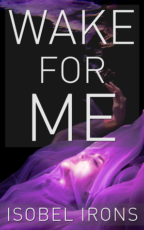 Wake for Me (Life or Death, #1)