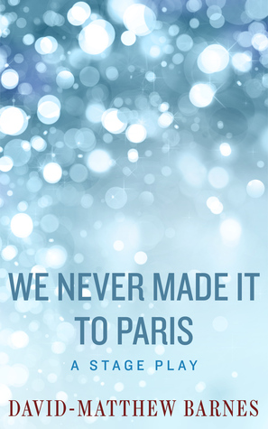 We Never Made it to Paris