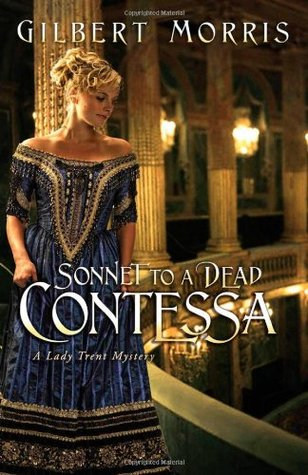 Sonnet to a Dead Contessa by Gilbert Morris