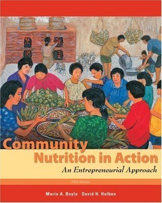 By Marie A. Boyle, David H. Holben: Community Nutrition in Action: An Entrepreneurial Approach Fifth (5th) Edition
