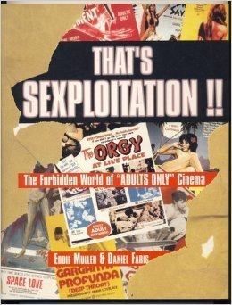 That's Sexploitation!: The Forbidden World of Adult Cinema