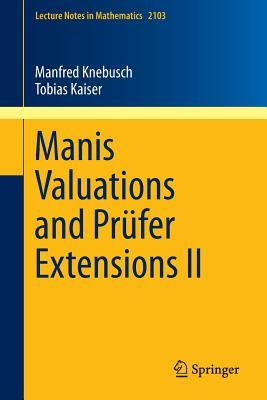 Manis Valuations and Prufer Extensions II