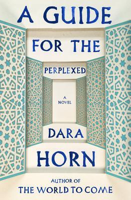 a guide for the perplexed by dara horn rh goodreads com guide for the perplexed book iii chapter 51 The Guide House