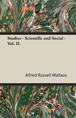 Studies - Scientific and Social - Vol. II