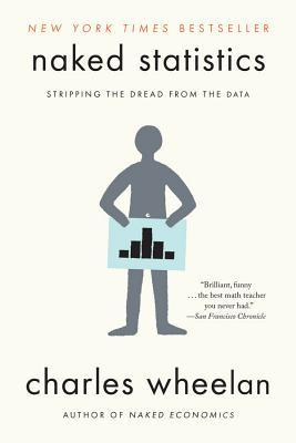 Naked statistics stripping the dread from the data by charles wheelan 17986418 fandeluxe Images