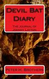 Devil Bat Diary: The Journal of Johnny Layton