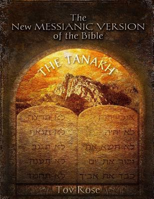 The New Messianic Version of the Bible: The Tanach