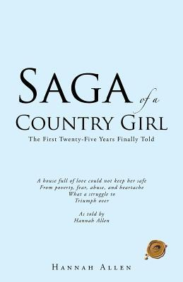Saga of a Country Girl: The First Twenty-Five Years Finally Told