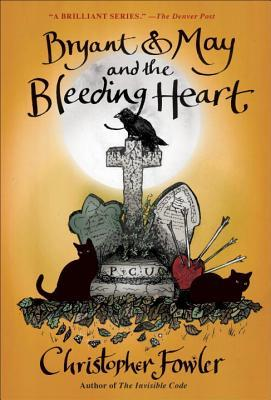 Book Review: Bryant & May and the Bleeding Heart by Christopher Fowler