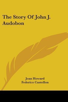 The Story Of John J. Audubon