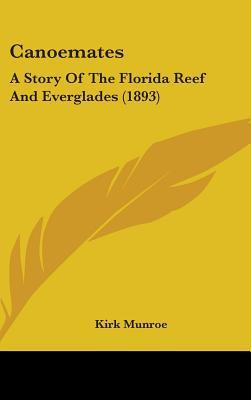 Canoemates: A Story of the Florida Reef and Everglades