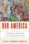 Our America: A Hispanic History of the United States