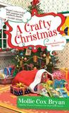 A Crafty Christmas by Mollie Cox Bryan