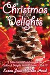 Christmas Delights Cookbook: A Collection of Christmas Recipes (Cookbook Delights Holiday Series, #12)