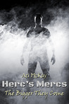 The Bigger They Come (Herc's Mercs #1)