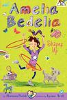 Amelia Bedelia Shapes Up (Amelia Bedelia Chapter Book #5)