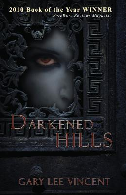 Darkened Hills (Darkened - The West Virginia Vampire Series, Book #1)