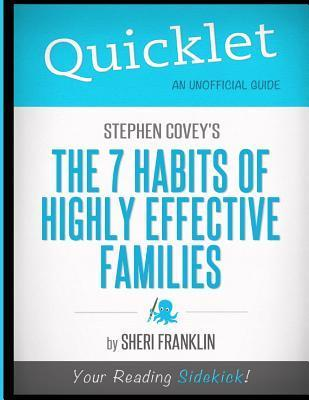 Quicklet - Stephen Covey's the 7 Habits of Highly Effective Families
