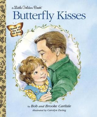 Butterfly Kisses by Bob Carlisle