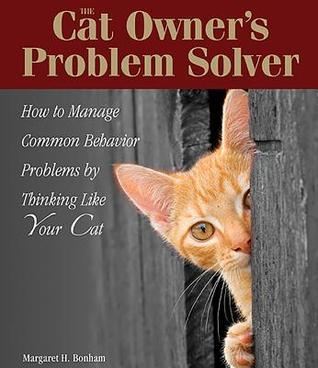 The Cat Owner's Problem Solver by Margaret H. Bonham