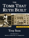 The Tomb That Ruth Built by Troy Soos