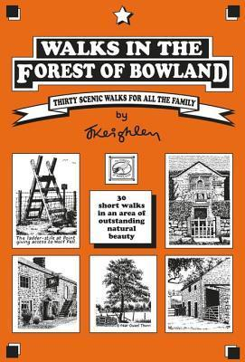 Walks in the Forest of Bowland: 30 Short Walks in an Area of Outstanding Natural Beauty