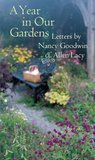 A Year in Our Gardens: Letters by Nancy Goodwin and Allen Lacy