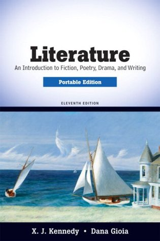 Literature: An Introduction to Fiction, Poetry, Drama, and Writing, Portable Edition (11th Edition)