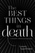 The Best Things in Death (T...
