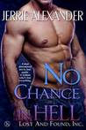 No Chance in Hell (Lost and Found, Inc, #3)