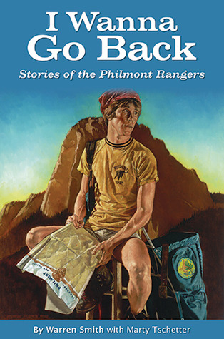 I Wanna Go Back: Stories of the Philmont Rangers