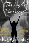 Through the Barrier (The Amelia Bennett Chronicles, #2)