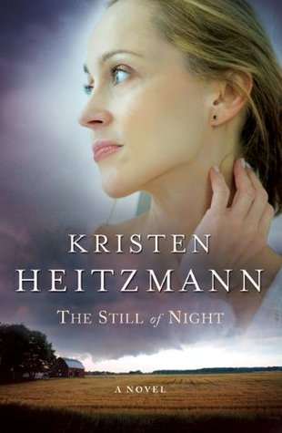The Still of Night by Kristen Heitzmann