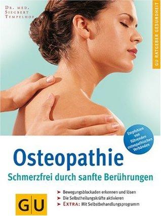 Osteopathie: Schmerzfrei durch sanfte Berührungen
