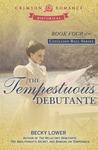 The Tempestuous Debutante (Cotillion Ball #4)