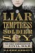 Liar, Temptress, Soldier, Spy Four Women Undercover in the Civil War by Karen Abbott
