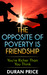 The Opposite Of Poverty Is ...
