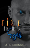 Fire In His Eyes by M.J. Nightingale