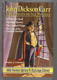 Four Complete Dr. Fell Mysteries: To Wake the Dead / The Blind Barber / The Crooked Hinge / The Case of the Constant Suicides