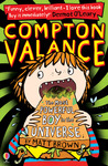 Compton Valance - The Most Powerful Boy in the Universe by Matt   Brown