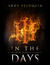 In the Days: A Tale of the ...