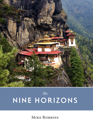 Ebook The Nine Horizons: Travels in Sundry Places by Mike  Robbins read!