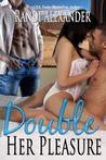 Double Her Pleasure (Double Seduction #2)