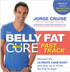 The Belly Fat Cure Fast Track: Discover the Ultimate Carb Swap and Drop Up to 14 lbs. the First 14 Days